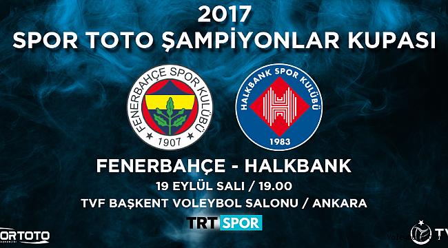 2017 Spor Toto Şampiyonlar Kupası Heyecanı Ankara'da!