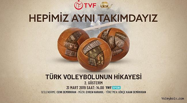 """""""Türk Voleybolu'nun 60 Yılı"""" Belgeseli'nin 2. Gösterimi 31 Mart'ta"""