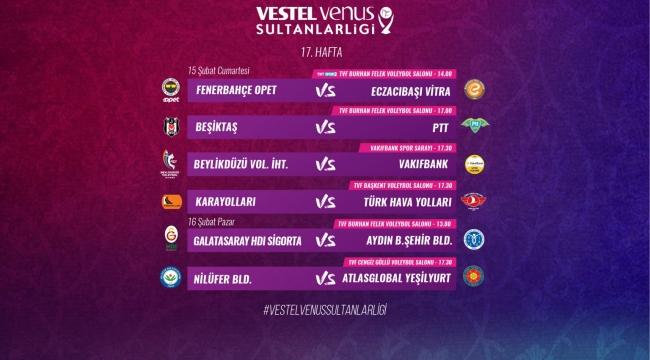 Vestel Venus Sultanlar Ligi'nde 17. Hafta Başlıyor