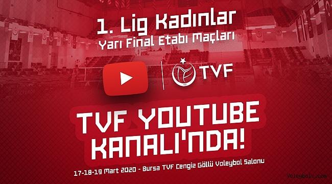 1. Lig Kadınlar Yarı Final Etabı'nın Heyecanı TVF YouTube Kanalı'nda