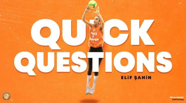 Quick Questions serisinin konuğu Elif Şahin