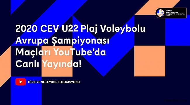 CEV U22 Plaj Voleybolu Avrupa Şampiyonası Final Günü Maçları TVF YouTube'da