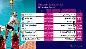 Misli.com Sultanlar Ligi'nde 30. Hafta Başlıyor