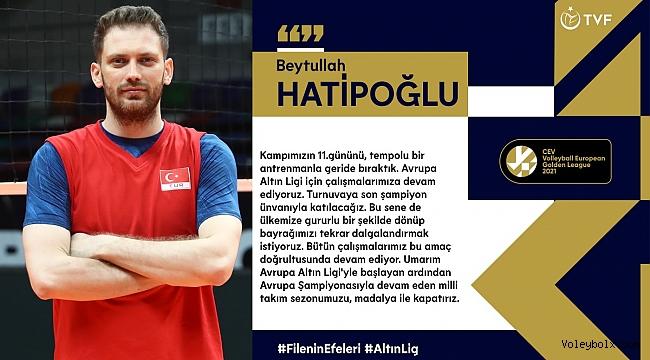 """Beytullah Hatipoğlu: """"Avrupa Altın Ligi için çalışmalarımıza devam ediyoruz"""""""